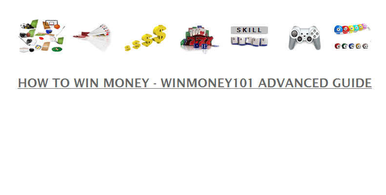 How To Win Money - Advanced Guide